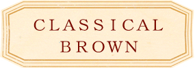 CLASSICAL BROWN